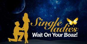 Single Ladies Wait On Your Boaz! 8 Cities Tour